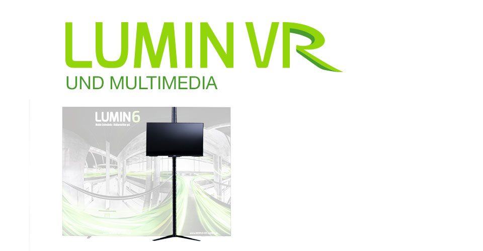 LUMIN VR und Multimedia